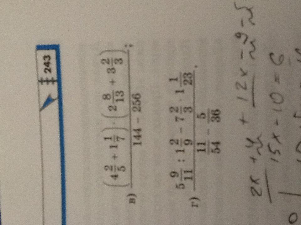 5 9 / 11 : 1 2 / 9 - 7 2 / 3 * 1 1 / 23 - - - - - - - - - - - - - - - - - - - - - - - - - - - - - - - - - - - 11 / 54 - 5 / 36 Пробелы между цифрами и дробями это смешанные числа?