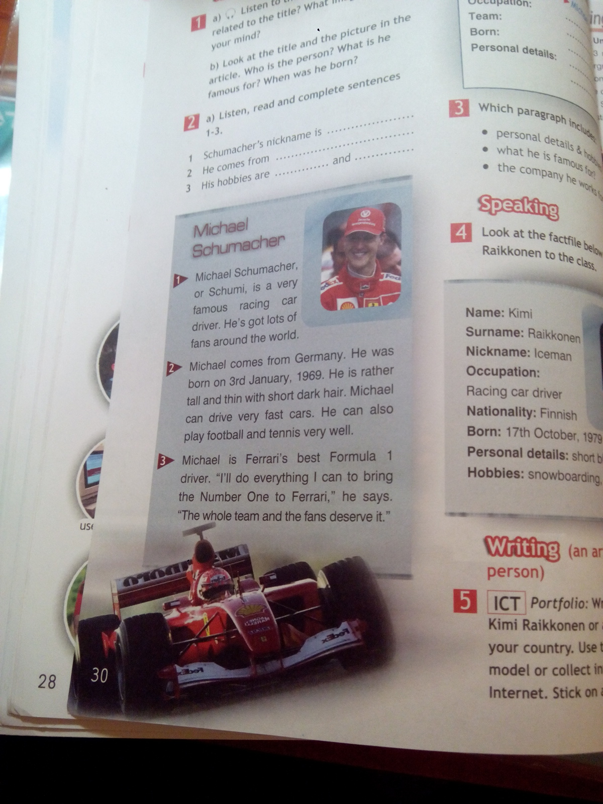 Michael Schumacher, or Schumi, is a very famous racing car driver?